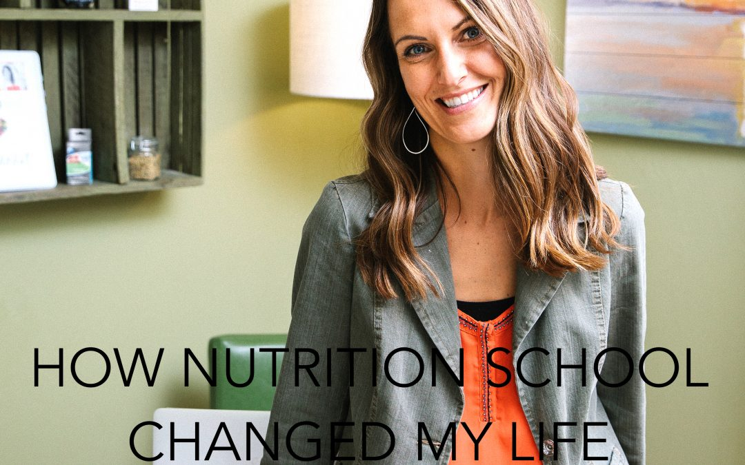 How Nutrition School Changed my life