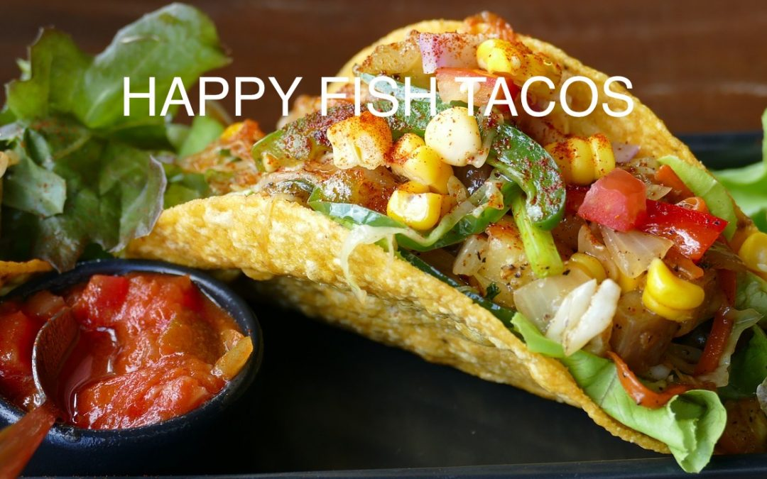 Happy Fish Tacos