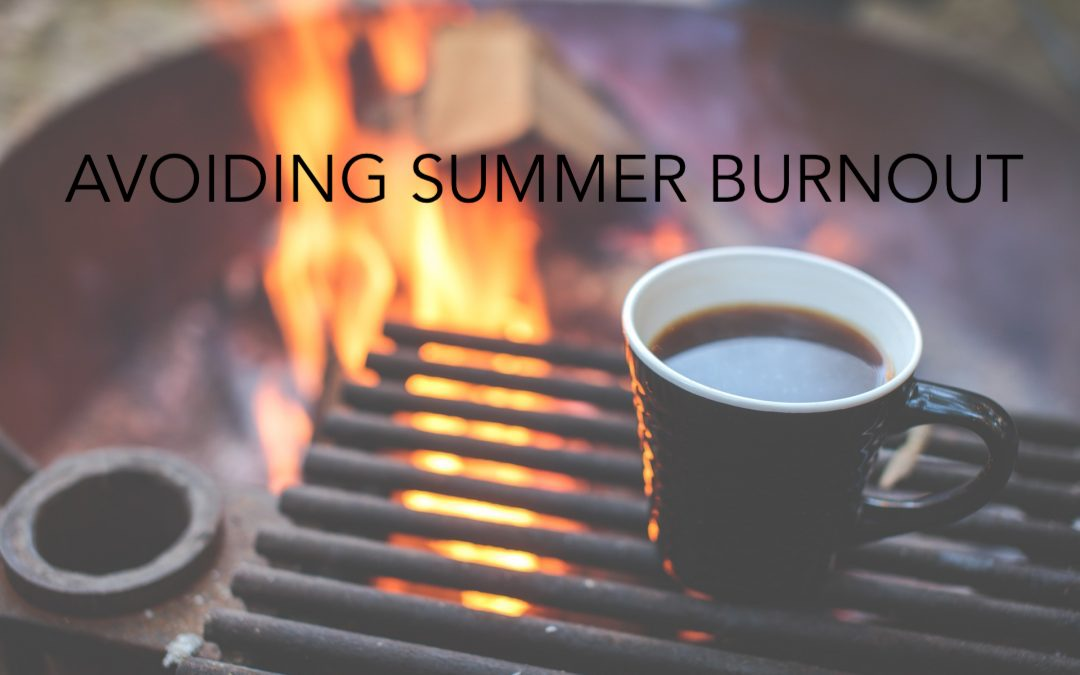 Avoiding Summer Burnout